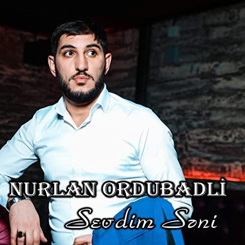 نورلان اوردوبادلی - سئودیم سنی